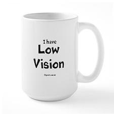 I Have Low Vision Mug. MugMugs