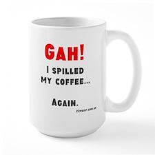 Gah I Spilled My Coffee... Again, MugMugs