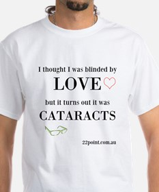 I Thought I Was Blinded By Love Shirt