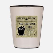 GRAVEYARD DIRT Shot Glass