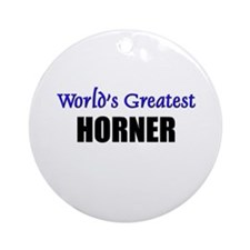 Worlds Greatest HORNER Ornament (Round)
