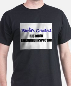 Worlds Greatest HISTORIC BUILDINGS INSPECTOR T-Shirt