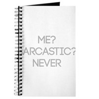 Me Sarcastic? Never Journal