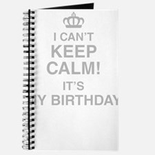 I Cant Keep Calm Its My Birthday Journal
