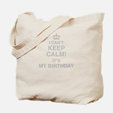 I Cant Keep Calm Its My Birthday Tote Bag
