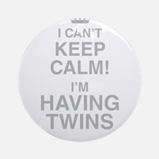 I Cant Keep Calm! Im Having Twins Round Ornament