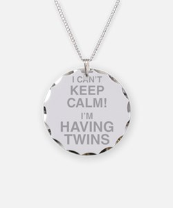 I Cant Keep Calm! Im Having Twins Necklace