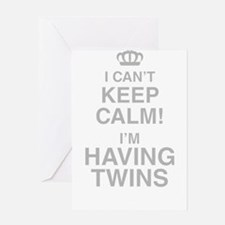I Cant Keep Calm! Im Having Twins Greeting Cards