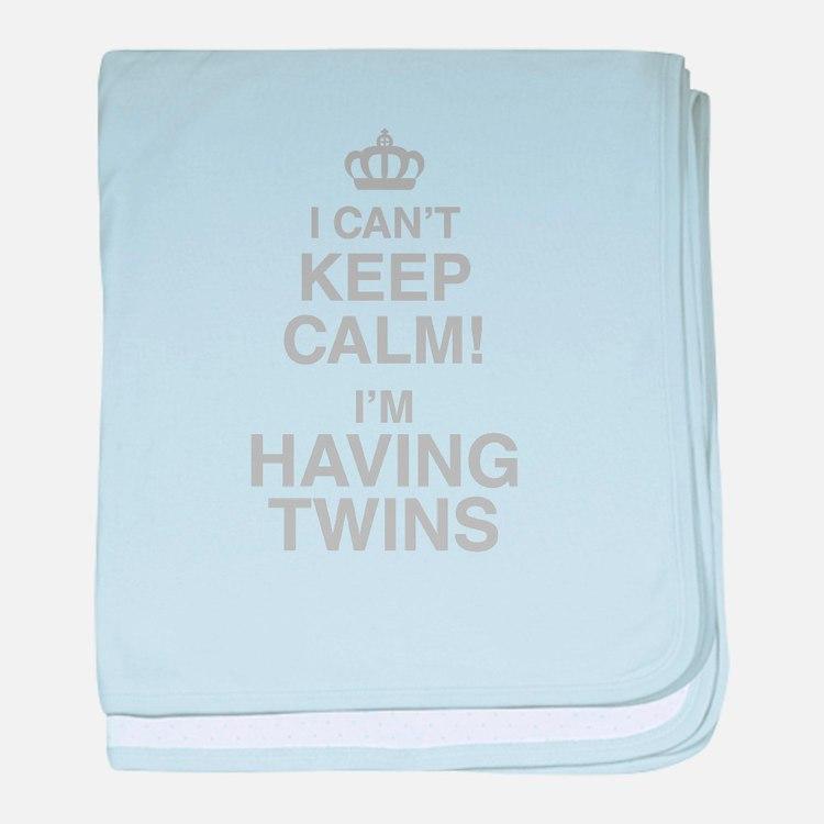 I Cant Keep Calm! Im Having Twins baby blanket