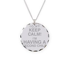 I Cant Keep Calm! Im Having A Second Child Necklac