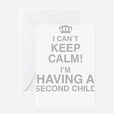I Cant Keep Calm! Im Having A Second Child Greetin