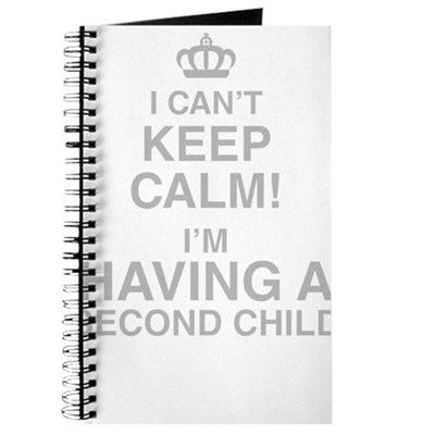 I Cant Keep Calm! Im Having A Second Child Journal