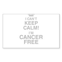 I Cant Keep Calm! Im Cancer Free Sticker