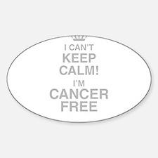 I Cant Keep Calm! Im Cancer Free Decal
