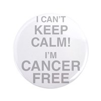 "I Cant Keep Calm! Im Cancer Free 3.5"" Button (100"