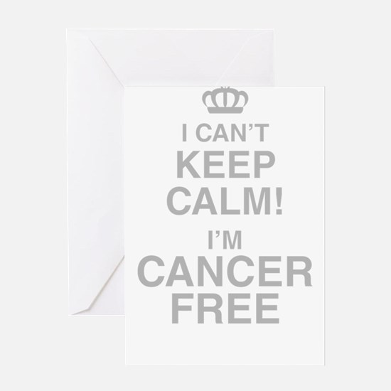 I Cant Keep Calm! Im Cancer Free Greeting Cards