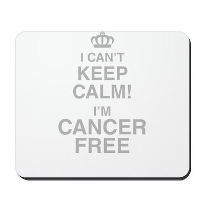 I Cant Keep Calm! Im Cancer Free Mousepad