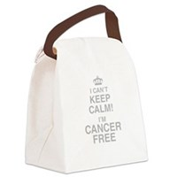 I Cant Keep Calm! Im Cancer Free Canvas Lunch Bag
