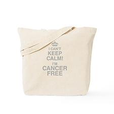 I Cant Keep Calm! Im Cancer Free Tote Bag