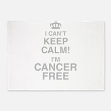 I Cant Keep Calm! Im Cancer Free 5'x7'Area Rug