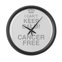 I Cant Keep Calm! Im Cancer Free Large Wall Clock
