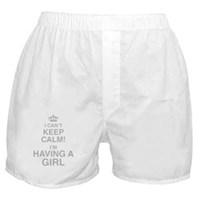 I Cant Keep Calm! Im Having A Girl Boxer Shorts