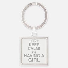 I Cant Keep Calm! Im Having A Girl Keychains