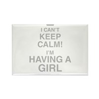 I Cant Keep Calm! Im Having A Girl Magnets