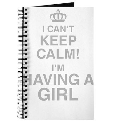 I Cant Keep Calm! Im Having A Girl Journal