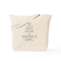 I Cant Keep Calm! Im Having A Girl Tote Bag