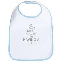 I Cant Keep Calm! Im Having A Girl Bib