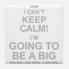 I Cant Keep Calm! Im Going To Be A Big Brother Til