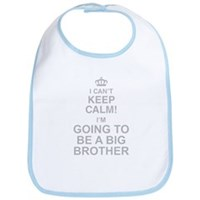 I Cant Keep Calm! Im Going To Be A Big Brother Bib