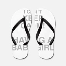 I Cant Keep Calm! Im Having A Baby Girl Flip Flops