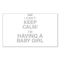 I Cant Keep Calm! Im Having A Baby Girl Sticker