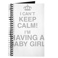 I Cant Keep Calm! Im Having A Baby Girl Journal