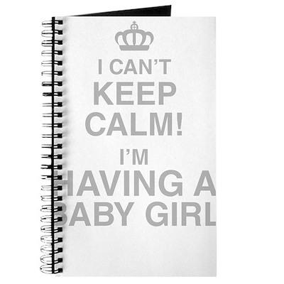 I Cant Keep Calm! Im Having A Baby Girl Journal