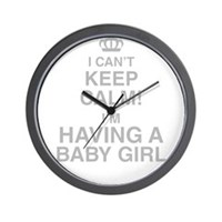 I Cant Keep Calm! Im Having A Baby Girl Wall Clock