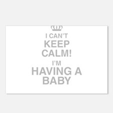 I Cant Keep Calm! Im Having A Baby Postcards (Pack