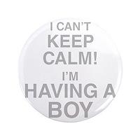 "I Cant Keep Calm! Im Having A Boy 3.5"" Button (100"