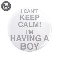 "I Cant Keep Calm! Im Having A Boy 3.5"" Button (10"
