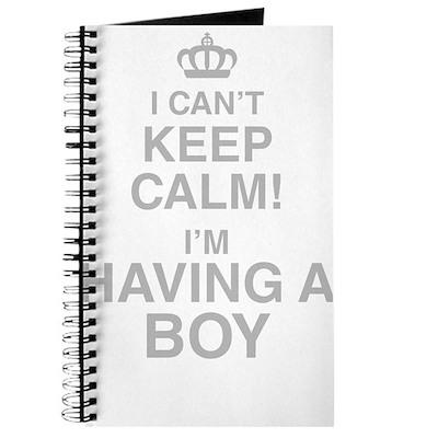 I Cant Keep Calm! Im Having A Boy Journal