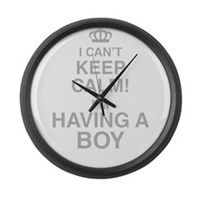 I Cant Keep Calm! Im Having A Boy Large Wall Clock