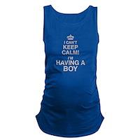I Cant Keep Calm! Im Having A Boy Maternity Tank T