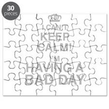 I Cant Keep Calm! Im Having A Bad Day Puzzle