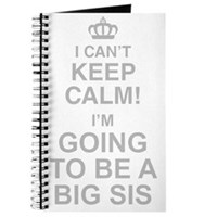I Cant Keep Calm Im Going To Be A Big Sis Journal