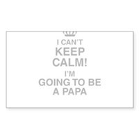 I Cant Keep Calm! Im Going To Be A Papa Sticker