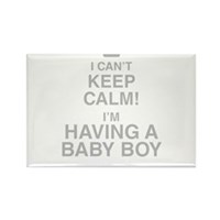 I Cant Keep Calm! Im Having A Baby Boy Magnets