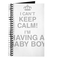 I Cant Keep Calm! Im Having A Baby Boy Journal