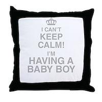 I Cant Keep Calm! Im Having A Baby Boy Throw Pillo